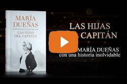 Las Hijas del Capitán - María Dueñas -Descubre el booktrailer